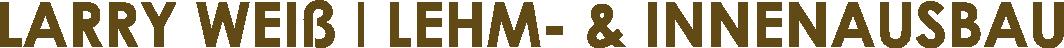 Larry Weiss - Lehm- & Innenausbau